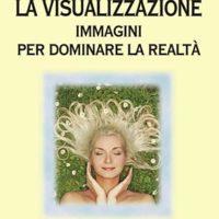 La visualizzazione (T. 12) Immagini per dominare la realtà
