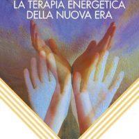 Reiki La terapia energetica della nuova era