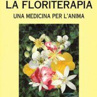 La floriterapia (T. 50) Una medicina per l'Anima