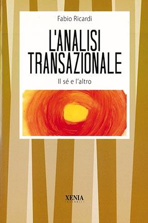 L'analisi transazionale (T. 73) Il Sé e l'altro