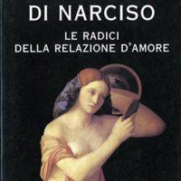 La ferita di narciso Le radici della relazione d'amore