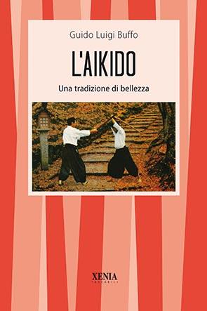 L'aikido (T. 79) Una tradizione di bellezza