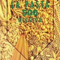 La pasta 500 ricette
