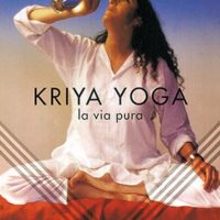 Kriya Yoga La via pura