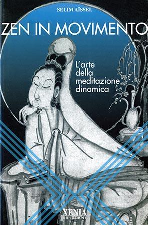 Zen in movimento L'arte della meditazione dinamica