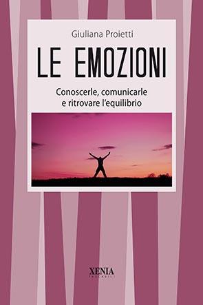 Le emozioni (T. 111) Conoscerle, comunicarle e ritrovare l'equilibrio