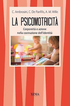 La psicomotricità (T. 119) Corporeità e azione nella costruzione dell'identità