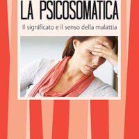La psicosomatica (T. 123) Il significato e il senso della malattia