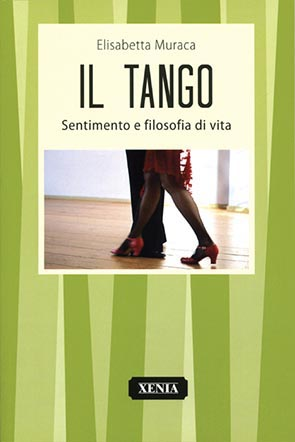 Il tango (T. 124) Sentimento e filosofia di vita