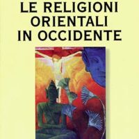 Le religioni Orientali in Occidente (T. 136)