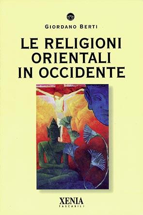 Le religioni Orientali in Occidente (T. 136)