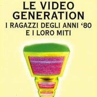 La video generation (T. 144) I ragazzi degli anni '80 e i loro miti