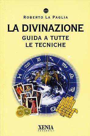 La divinazione (T. 176) Guida a tutte le tecniche