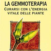 La gemmoterapia (T. 178) Curarsi con l'energia vitale delle piante
