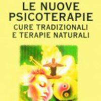 Le nuove psicoterapie (T. 180) Cure tradizionali e terapie naturali