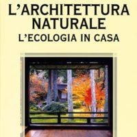 L'architettura naturale (T. 181) L'ecologia in casa