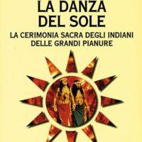 La danza del sole (T. 189) La cerimonia sacra degli indiani delle grandi pianure