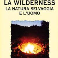 La wilderness (T. 198) La natura selvaggia e l'uomo
