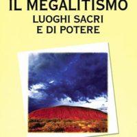 Il megalitismo (T. 201) Luoghi sacri e di potere