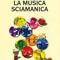 La musica sciamanica (T. 203)