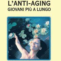L'anti-aging (T. 205) Giovani più a lungo