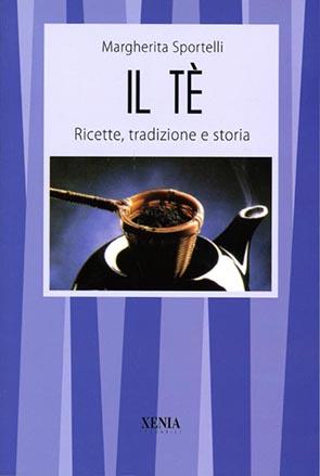 Il tè (T. 215) Ricette, tradizioni e storia