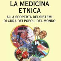 La medicina etnica (T. 228) Alla scoperta dei sistemi di cura dei popoli del mondo