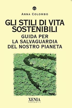 Gli stili di vita sostenibili (T. 234) Guida per la salvaguardia del nostro pianeta