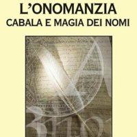 L'onomanzia (T. 237) Cabala e magia dei nomi dei nomi