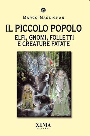 Il piccolo popolo (T. 238) Elfi, Gnomi, Folletti e creature fatate