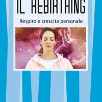 Il rebirthing (T. 239) Respiro e crescita personale