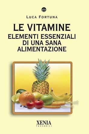 Le vitamine (T. 240) Elementi essenziali di una sana alimentazione
