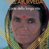 Sulla via dell'ayurveda L'arte della lunga vita