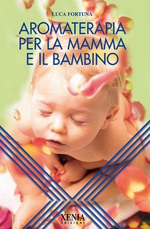 Aromaterapia per la mamma e il bambino