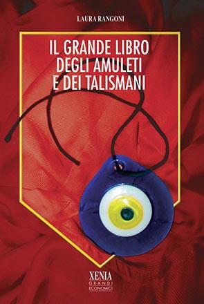 Il grande libro degli amuleti e dei talismani