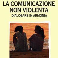 La comunicazione non violenta (T. 253) Dialogare in armonia