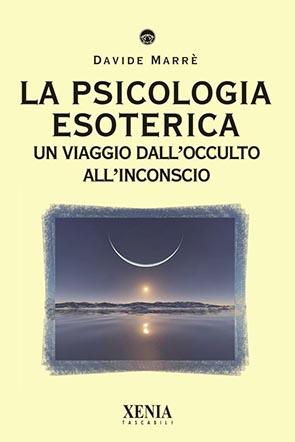 La psicologia esoterica (T. 264) Un viaggio dall'occulto all'inconscio