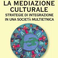 La mediazione culturale (T. 269) Strategie di integrazione in una società multietnica