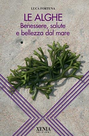 Le alghe Benessere, salute e bellezza dal mare
