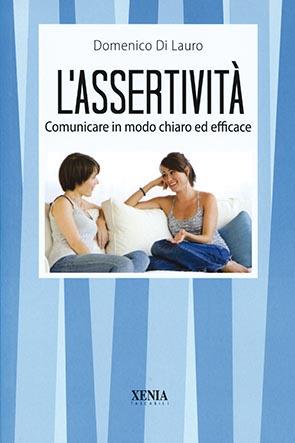 L'assertività (T. 277) Comunicare in modo chiaro ed efficace