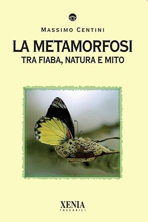 La metamorfosi (T. 280) Tra fiaba, natura e mito