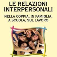 Le relazioni interpersonali (T. 285) Nella coppia, in famiglia, a scuola, sul lavoro