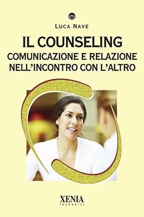 Il counseling (T. 292) Comunicazione e relazione nell'incontro con l'altro