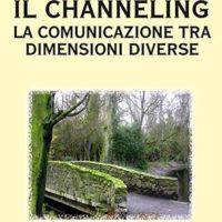 Il channeling (T. 296) La comunicazione tra dimensioni diverse
