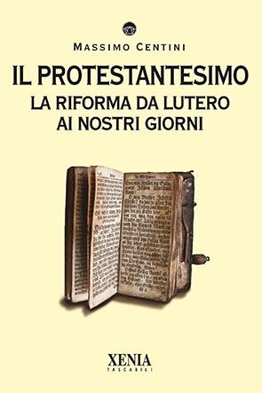 Il protestantesimo (T. 301) La Riforma da Lutero ai nostri giorni