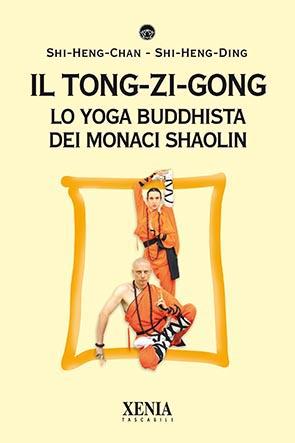 Il Tong-Zi-Gong (T. 302) Lo Yoga Buddhista dei Monaci Shaolin