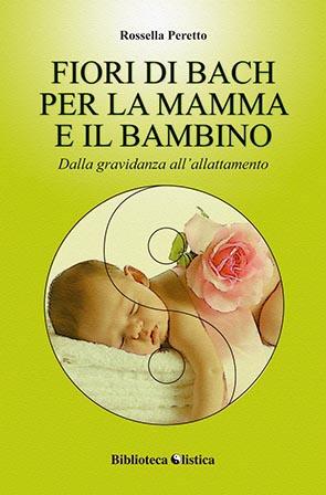 Fiori di Bach per la mamma e il bambino