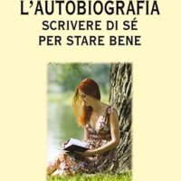 L'autobiografia (T. 312) Scrivere di sé per stare bene