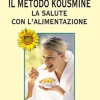 Il metodo Kousmine (T. 313) La salute con l'alimentazione