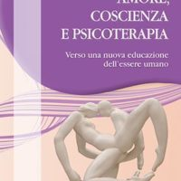 Amore, coscienza e psicoterapia